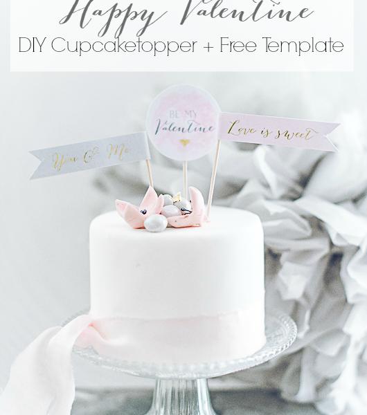 Happy Valentine – DIY Cupcakefähnchen und Topper zum Valentinstag